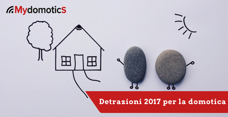 Detrazioni 2017 per la domotica casa mydomotics - Detrazioni per ristrutturazione seconda casa ...