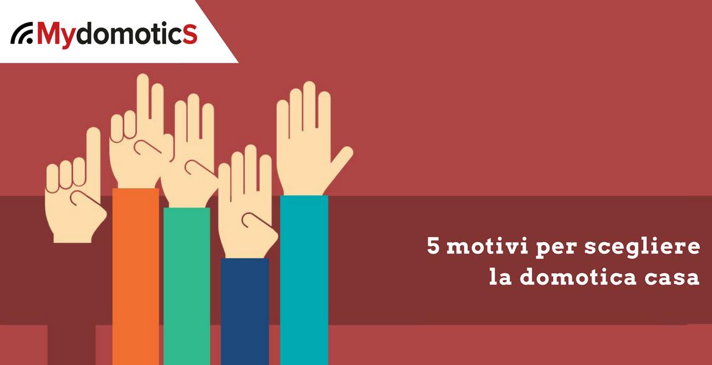 Casa domotica 5 ragioni per sceglierla mydomotics for La casa domotica